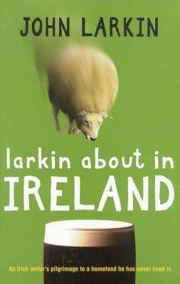 Larkin about in Ireland by John Larkin