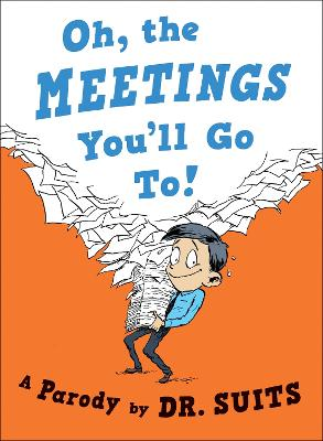 Oh, the Meetings You'll Go To! book