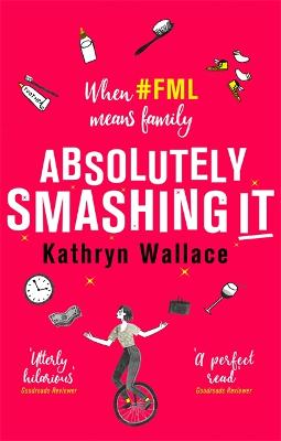Absolutely Smashing It: When #fml means family book