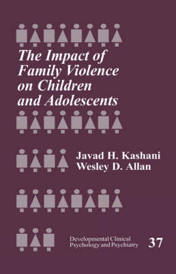 The Impact of Family Violence on Children and Adolescents by Javad H. Kashani