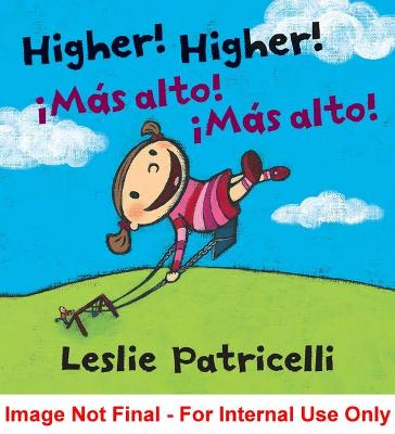 Higher, Higher! Bilingual Board Book by Patricelli Leslie