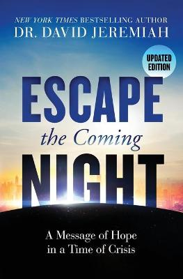 Escape the Coming Night by David Jeremiah