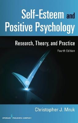 Self-Esteem and Positive Psychology by Christopher J. Mruk