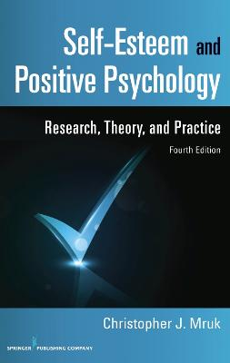 Self-Esteem and Positive Psychology by Christopher J. Mruk