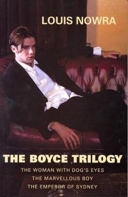 The Boyce Trilogy by Louis Nowra