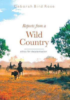 Reports from a wild country by Deborah Bird Rose