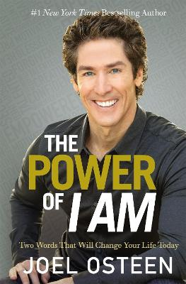 The Power Of I Am by Joel Osteen