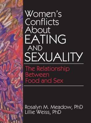 Women's Conflicts About Eating and Sexuality by Ellen Cole