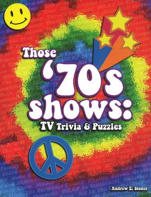 Those '70s Shows by Andrew E. Stoner