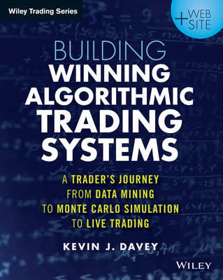 Building Winning Algorithmic Trading Systems by Kevin J. Davey