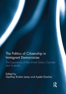 Politics of Citizenship in Immigrant Democracies by Ayelet Shachar