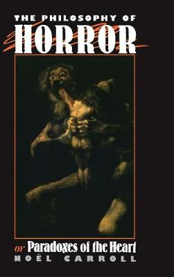 The Philosophy of Horror by Noel Carroll