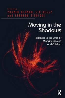 Moving in the Shadows: Violence in the Lives of Minority Women and Children by Liz Kelly