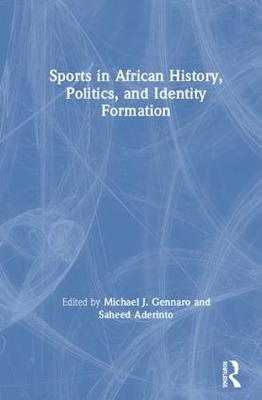 Sports in African History, Politics, and Identity Formation book