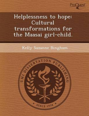 Helplessness to Hope: Cultural Transformations for the Maasai Girl-Child by Lisa Michelle Fox