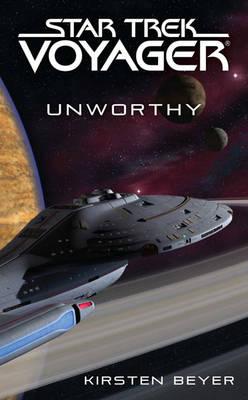 Star Trek: Voyager: Unworthy by Kirsten Beyer