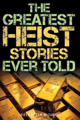 The Greatest Heist Stories Ever Told by Tom McCarthy