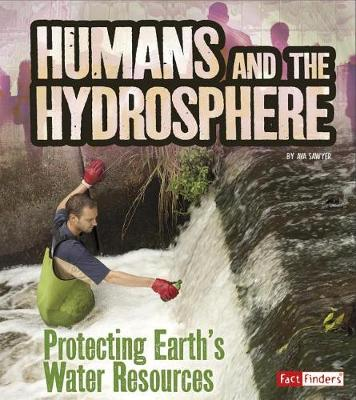 Humans and the Hydrosphere by Ava Sawyer