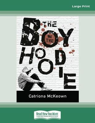 The The Boy in the Hoodie by Catriona McKeown