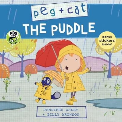 Peg + Cat: The Puddle by Jennifer Oxley