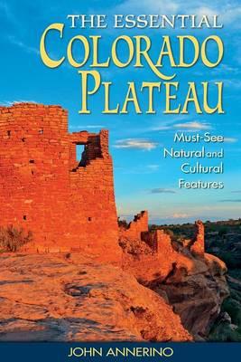 The Essential Colorado Plateau by John Annerino