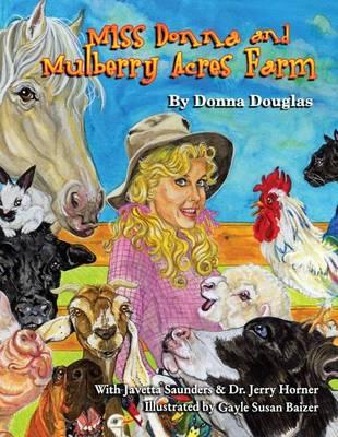 Miss Donna's Mulberry Acres Farm by Donna Douglas