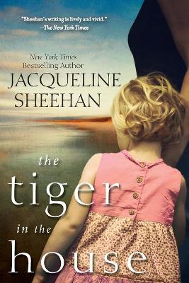 The Tiger In The House by Jacqueline Sheehan