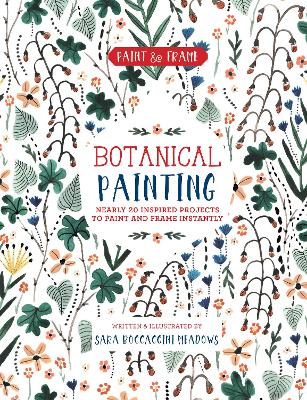 Paint and Frame: Botanical Painting by Sara Meadows