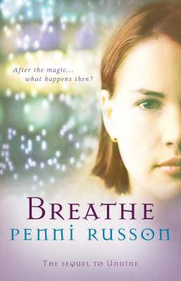 Breathe: Undine 2 by Penni Russon