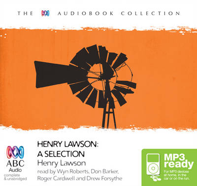 Henry Lawson: A Selection by Henry Lawson