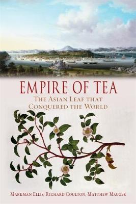 Empire of Tea by Markman Ellis