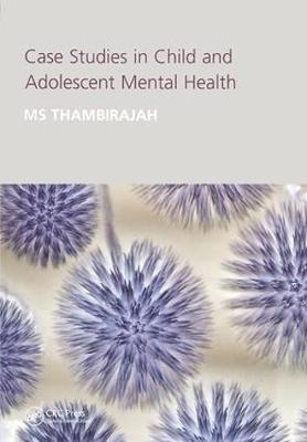 Case Studies in Child and Adolescent Metal Health by M.S. Thambirajah