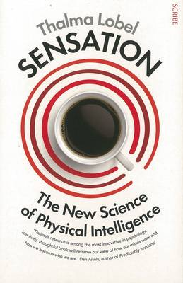Sensation: The New Science Of Physical Intelligence by Thalma Lobel