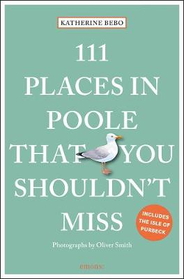 111 Places in Poole That You Shouldn't Miss by Bebo