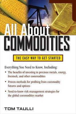 All About Commodities by Tom Taulli