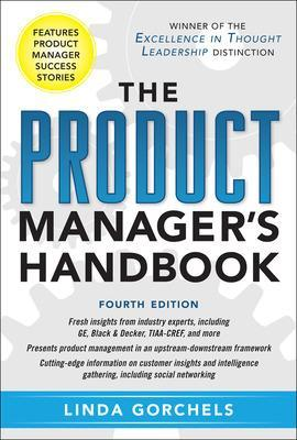 The Product Manager's Handbook 4/E by Linda Gorchels