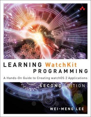 Learning WatchKit Programming by Wei-Meng Lee