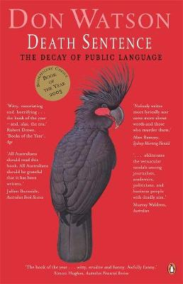 Death Sentence: The Decay of Public Language by Don Watson