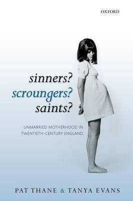 Sinners? Scroungers? Saints? by Pat Thane