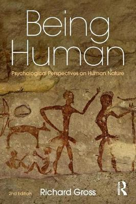 Being Human: Psychological Perspectives on Human Nature by Richard Gross