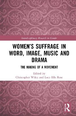 Women's Suffrage in Word, Image, Music, Stage and Screen: The Making of a Movement book