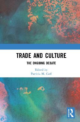 Trade and Culture: The Ongoing Debate book