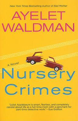 Nursery Crimes by Ayelet Waldman