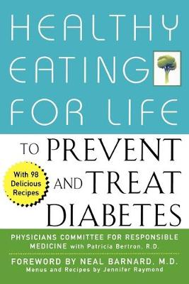 Healthy Eating for Life to Prevent and Treat Diabetes by Physicians Committee for Responsible Medicine