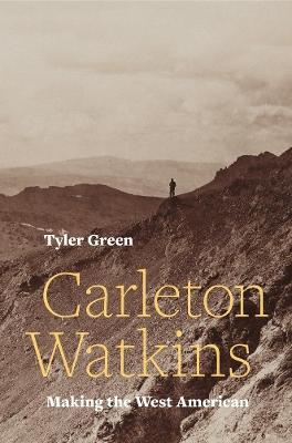 Carleton Watkins: Making the West American book
