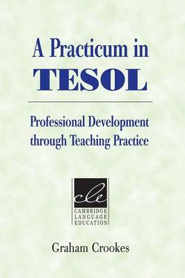 A Practicum in TESOL by Graham V. Crookes