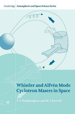 Whistler and Alfven Mode Cyclotron Masers in Space book