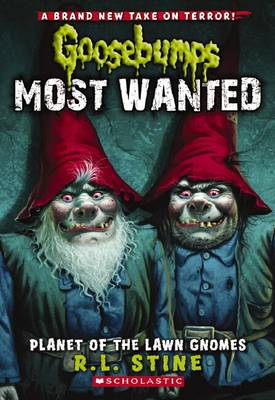 Goosebumps Most Wanted: #1 Planet of the Lawn Gnomes by R,L Stine