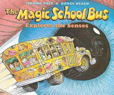 The Magic School Bus Explores the Senses by Joanna Cole