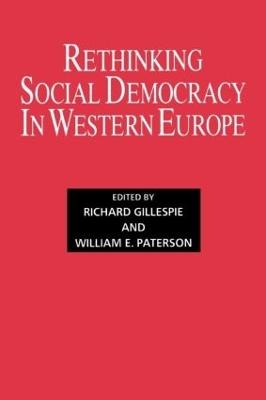 Rethinking Social Democracy in Western Europe by Richard Gillespie